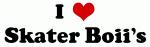 I Love Skater Boii's