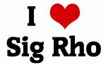 I Love Sig Rho