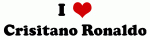 I Love Crisitano Ronaldo