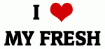I Love MY FRESH