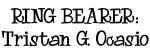 RING BEARER: Tristan G. Ocasio