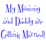 My Mommy and Daddy are Getting Married!
