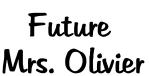 Future  Mrs. Olivier