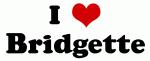 I Love Bridgette