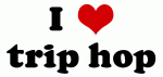 I Love trip hop