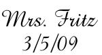 Mrs. Fritz 3/5/09
