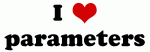 I Love parameters