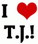 I Love T.J.!