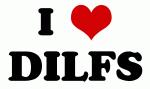 I Love DILFS
