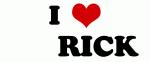 I Love         RICK