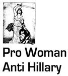 Pro Woman Anti Hillary