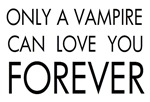Twilight only a vampire can love you forever
