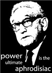 Power is the ultimate aphrodisiac - Henry Kissinger