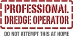 Professional Dredge Operator
