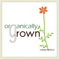 Organically Grown - Flower