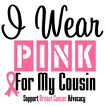 Breast Cancer I Wear Pink For My Cousin Shirts