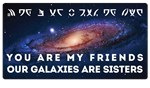 You are my friends Andromeda