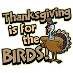 Thanksgiving For the Birds T-Shirts
