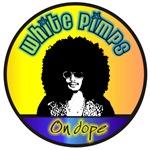 White Pimps On Dope