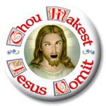 Thou Makest Jesus Vomit