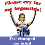 Cry for me Argentina! (I've changed my mind)