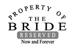 Property of the Bride - Now and Forever