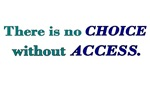 There Is No Choice Without Access