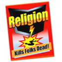 Anti Religion T-shirts | Religious Parody Gifts | Religion Kills Folks Dead