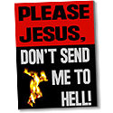 Don't Send Me to Hell!