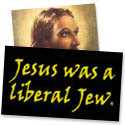 Jesus Was A Liberal Jew