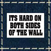 Hard On Both Sides Of THe Wall