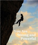 You Are Strong and Powerful