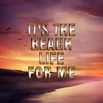 Beach Life for Me