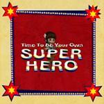 Be Own Superhero