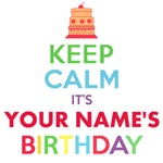 Personalized Keep Calm It's My Birthday Shirts
