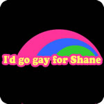I'd go gay for Shane