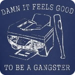Damn it Feels Good to be a Gangster