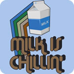 Milk is Chillin'