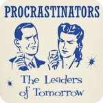 Procrastinators: The Leaders of Tomorrow T-Shirt