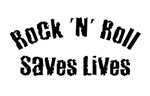 Rock 'N' Roll Saves Lives