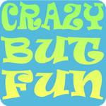 Crazy But Fun T-Shirt