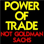 POWER OF TRADE-NOT GOLDMAN SACHS