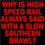 HIGH SPEED RAIL: TARGET BIG OIL™