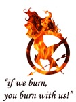 Hunger Games- Katniss- If we burn