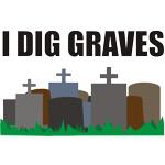 I Dig Graves
