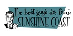 Best guys are from  Sunshine Coast