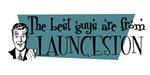 Best guys are from  Launceston