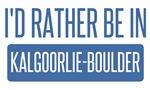 I'd rather be in Kalgoorlie-Boulder