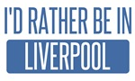 I'd rather be in Liverpool