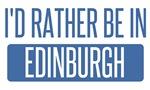 I'd rather be in Edinburgh